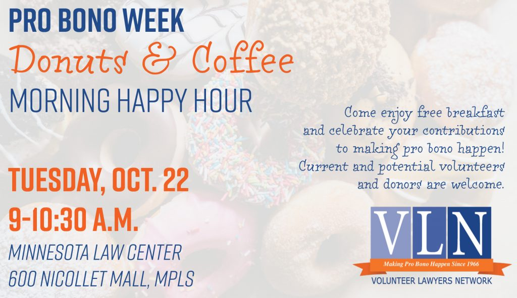 ad for pro bono week coffee & donuts happy hour on oct. 22 9-10:30 a.m. at the MN Law Center